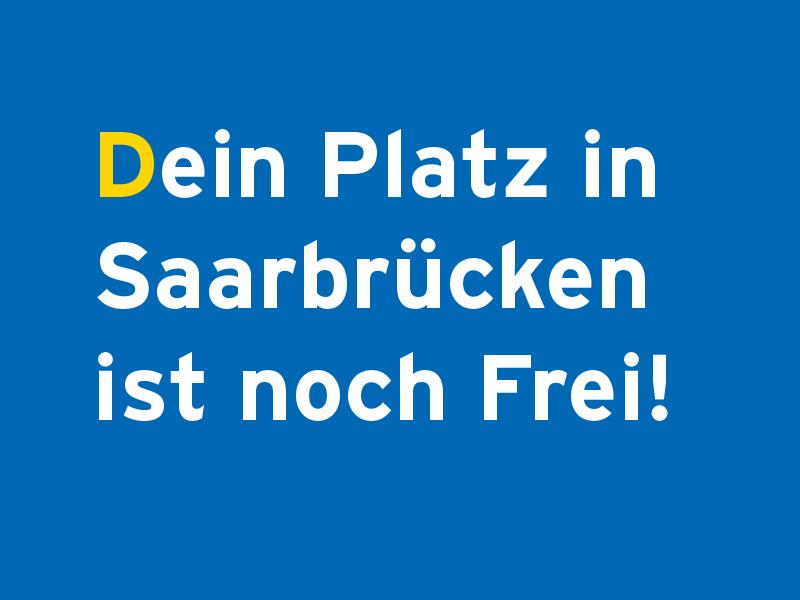 Dein Platz in Saarbrücken ist noch frei
